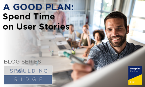 A Good Plan: Spend Time on User Stories