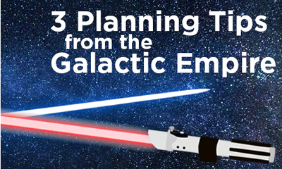 3 Planning Tips From the Galactic Empire