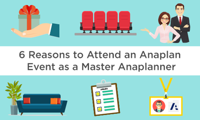 6 Reasons to Attend an Anaplan Event as a Master Anaplanner