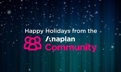 Happy Holidays from the Anaplan Community