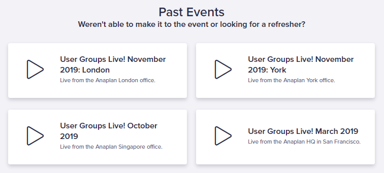 Visit the Anaplan Live! page in Community to view past and future events.