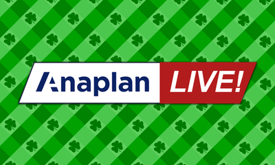 Lucky You…The Anaplan Live! March 2020 Event is Now Available