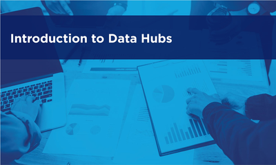 Introduction to Data Hubs