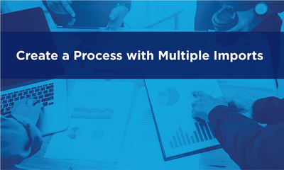 Create a Process with Multiple Imports