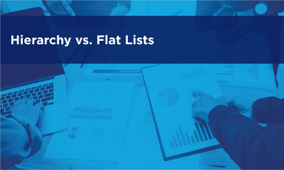 Hierarchy vs. Flat Lists