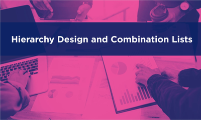 Hierarchy Design and Combination Lists