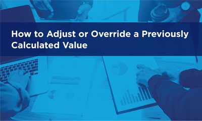 How to Adjust or Override a Previously Calculated Value