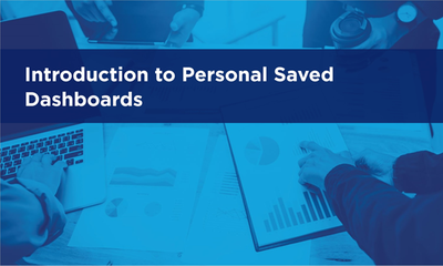 Introduction to Personal Saved Dashboards