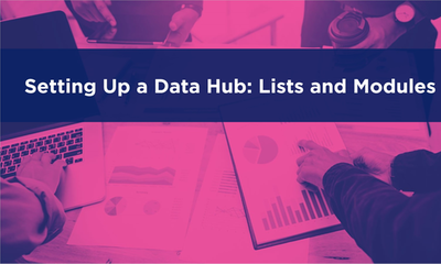 Setting up a Data Hub: Lists and Modules