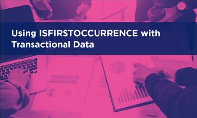 Using ISFIRSTOCCURRENCE with Transactional Data