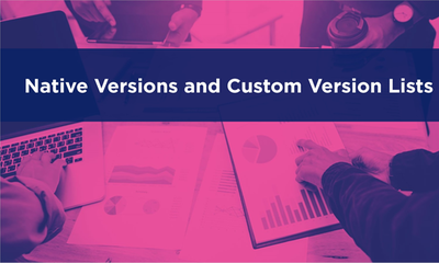 Native Version and Custom Version Lists
