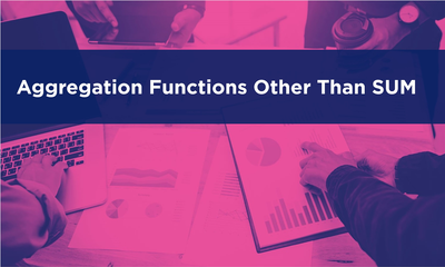 Aggregation Functions Other than SUM