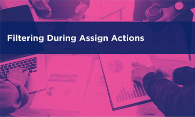Filtering During Assign Actions