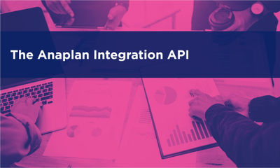 The Anaplan Integration API
