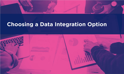 Choosing a Data Integration Option
