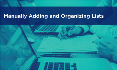 Manually Adding and Organizing Lists