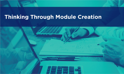 Thinking Through Module Creation
