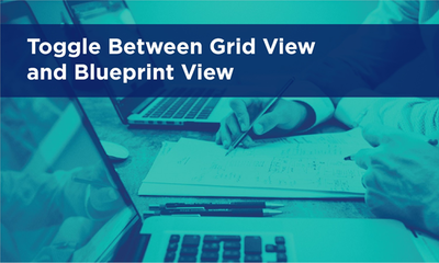 Toggle Between Grid View and Blueprint View