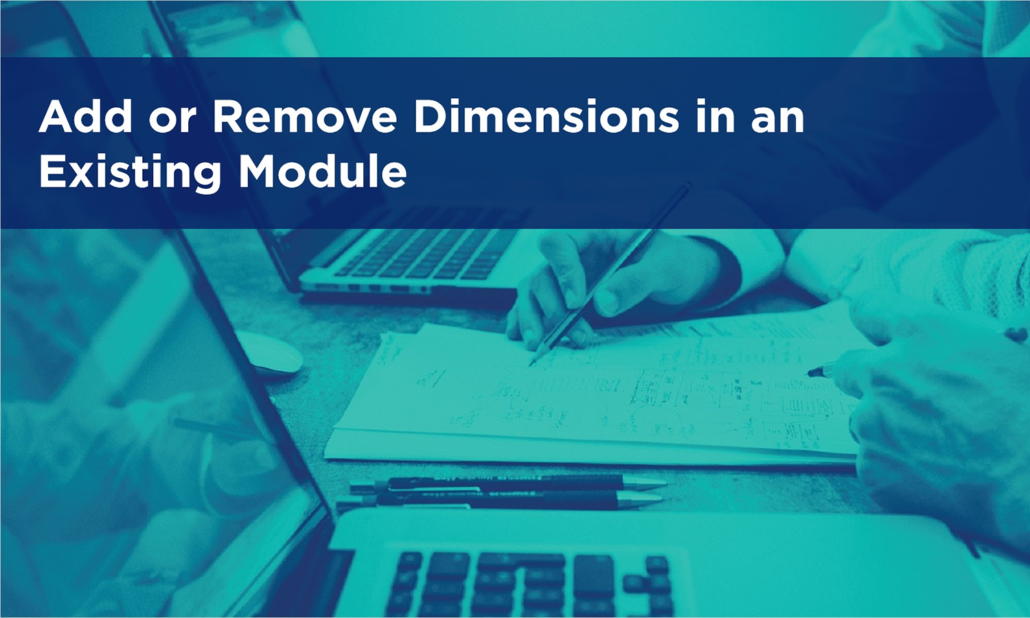 Add or Remove Dimensions in an Existing Module