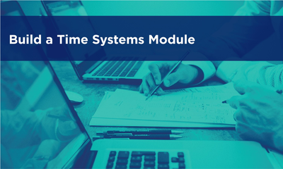 Build a Time Systems Module