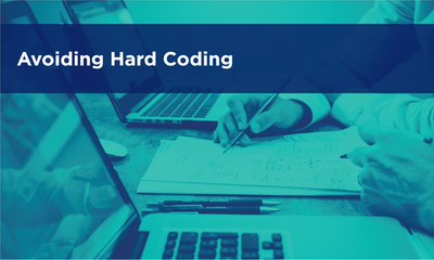 Avoiding Hard Coding