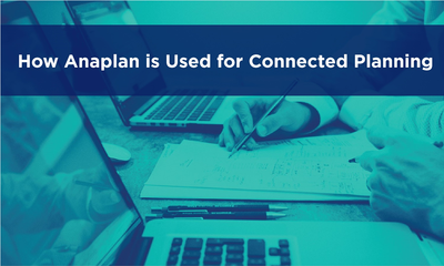 How Anaplan is Used for Connected Planning