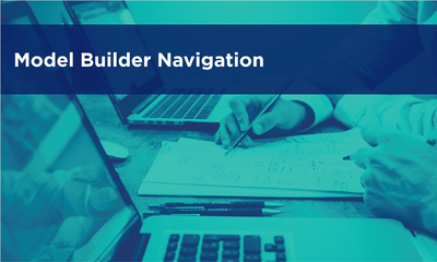 Model Builder Navigation