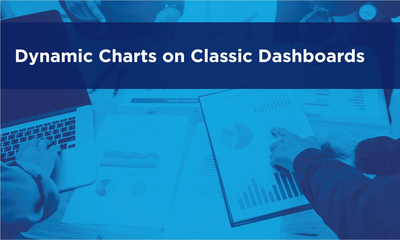 Dynamic Charts on Classic Dashboards