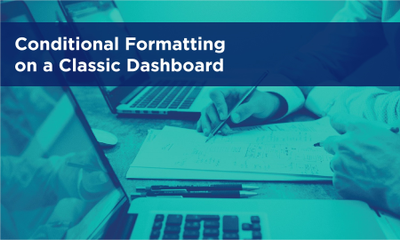 Conditional Formatting on a Classic Dashboard