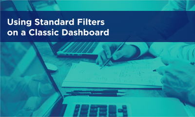 Using Standard Filters on a Classic Dashboard
