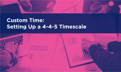 Custom Time - Setting Up for a 4-4-5 Timescale