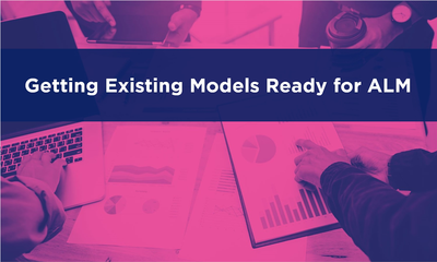 Getting Existing Models Ready for ALM